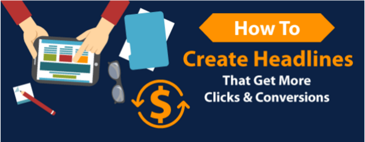 How to Create Headlines that Get More Clicks and Conversions